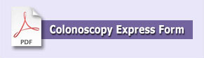 You can directly schedule your own colonoscopy with our Colonoscopy Express form