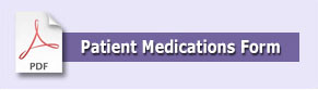 Make your registration easier by letting us know what medications you are using with our medications list form